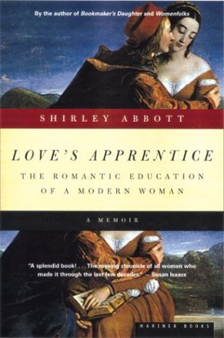 9780395957851: Love's Apprentice: The Romantic Education of a Modern Woman