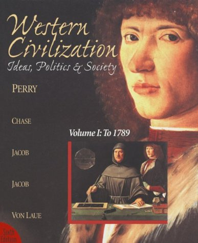 Western Civilization, Volume 1 Sixth Edition (0395959365) by Marvin Perry; Myrna Chase; James R. Jacob; Margaret C. Jacob; Theodore H. Von Laue; George W. Bock