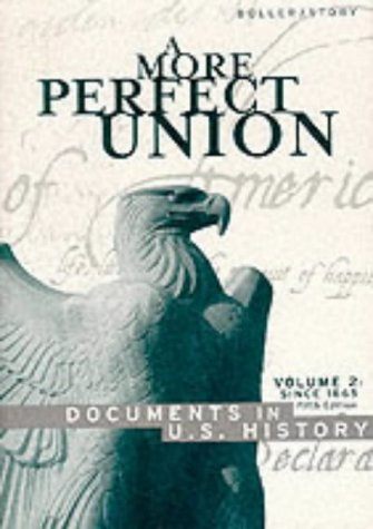 Perfect Union, Volume 2: Since 1865 (9780395959596) by Ronald Story; Paul F. Boller