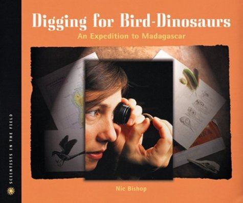 9780395960561: Digging for Bird Dinosaurs: An Expedition to Madagascar (Scientists in the Field Series)
