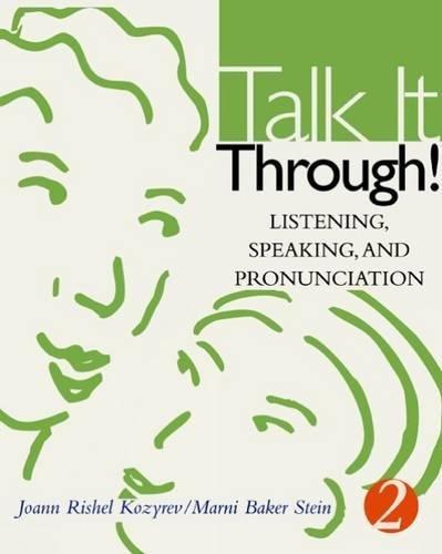Talk It Through! Listening, Speaking, and Pronunciation: Stein, Marni Baker,