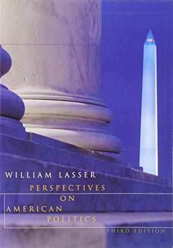 Perspectives on American Politics: Lasser, William