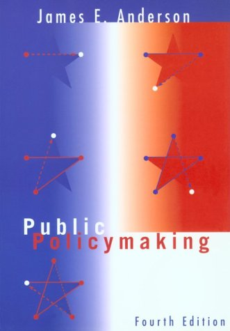 9780395961049: Public Policy Making, Fourth Edition