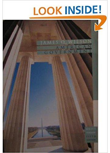 American Government (Brief Version): Wilson, James Q.