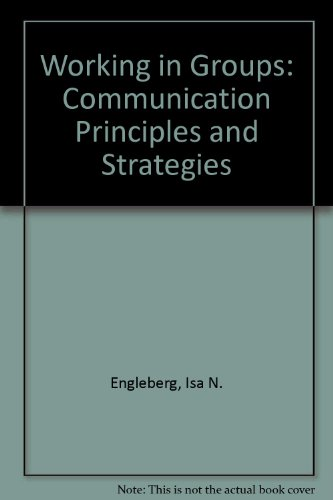 9780395961308: Working in Groups: Communication Principles and Strategies