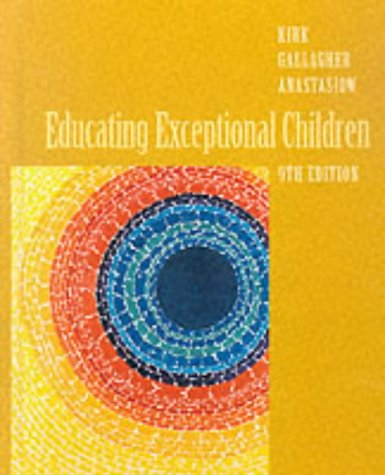 Educating Exceptional Children (Education College Titles): Samuel A. Kirk,