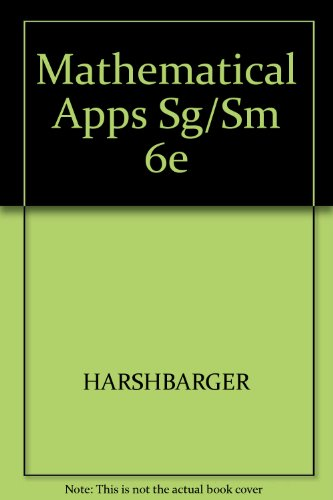 Mathematical Applications for the Management, Life and: Ronald J. Harshbarger