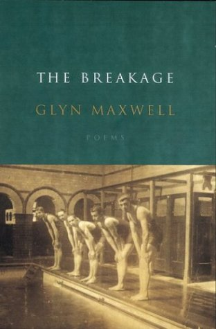 The Breakage: Poems: Maxwell, Glyn