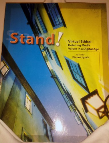 STAND! Virtual Ethics: Debating Media Values in a Digital Age: Dianne Lynch, Saint Michaels College...