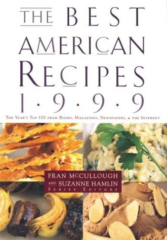 9780395966471: The Best American Recipes 1999: The Year's Top Picks from Books, Magazine, Newspapers and the Internet: The Year's Top 100 from Books, Magazines, Newspapers, and More