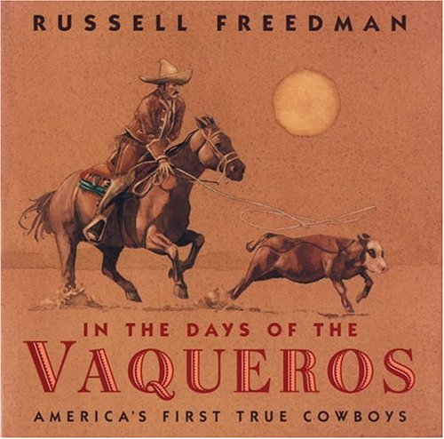 9780395967881: In the Days of the Vaqueros: America's First True Cowboys