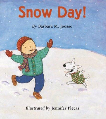 Snow Day!: Barbara Joosse