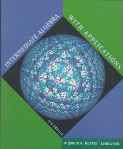 Intermediate Algebra With Applications: Richard N. Aufmann,