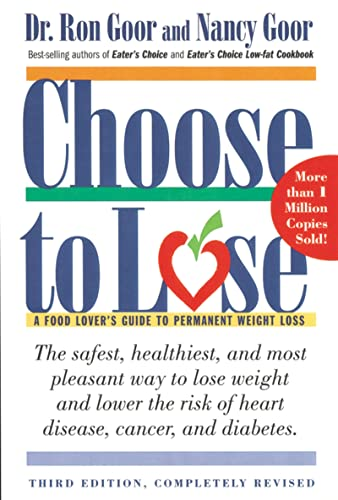 Choose to Lose: A Food Lover's Guide to Permanent Weight Loss (9780395970973) by Ronald S. Goor Dr.; Nancy Goor