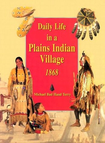 9780395974995: Daily Life in a Plains Indian Village 1868