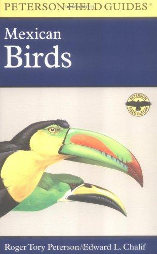 9780395975145: A Field Guide to Mexican Birds: Mexico, Guatemala, Belize, El Salvador (Peterson Field Guides)
