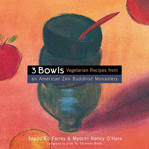 9780395977071: Three Bowls: Vegetarian Recipes from an American Zen Buddhist Monastery