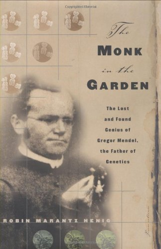 9780395977651: The Monk in the Garden: The Lost and Found Genius of Gregor Mendel, the Father of Genetics (.)