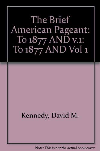 9780395978658: The Brief American Pageant: To 1877 AND v.1: To 1877 AND Vol 1