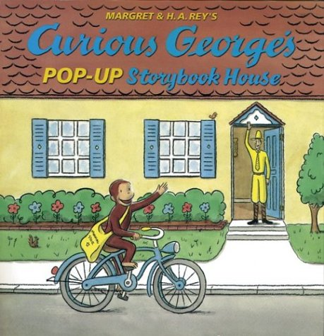 Curious George's Pop-Up Storybook House: Margaret Rey, H.A., Margret Rey, H. A. Rey (...