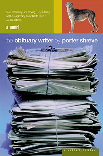The Obituary Writer: Shreve, Porter