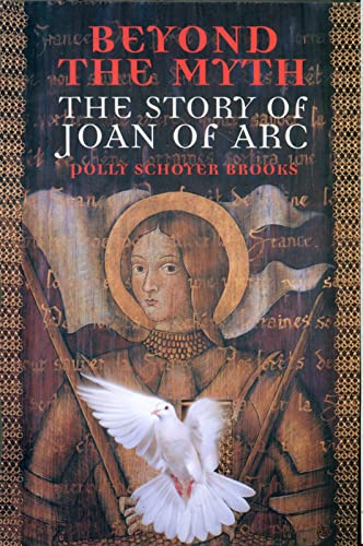 9780395981382: Beyond the Myth: The Story of Joan of Arc