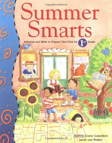 Summer Smarts: Activities and Skills to Prepare Your Child for First Grade: Castafero, Jeanne Crane...