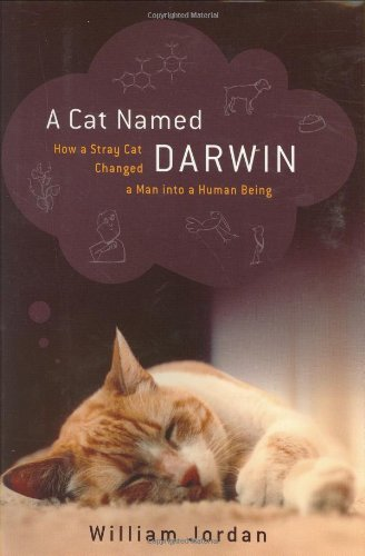 9780395986424: A Cat Named Darwin: How a Stray Cat Changed a Man into a Human Being