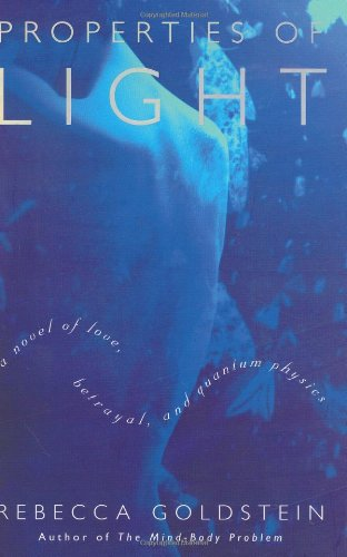 9780395986592: Properties of Light: A Novel of Love, Betrayal, and Quantum Physics