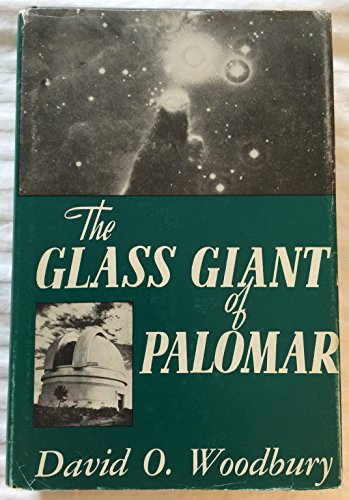 The Glass Giant of Palomar: Woodbury, David Oakes