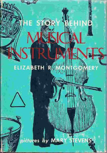 9780396035220: The Story Behind Musical Instruments