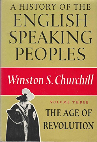 9780396040088: A History of the English-Speaking Peoples. The Age of Revolution. Volume III