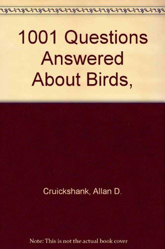 9780396041467: 1001 Questions Answered About Birds,