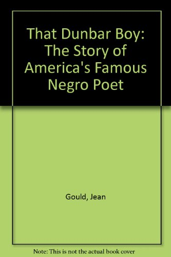 That Dunbar Boy: The Story of America's: Jean Gould