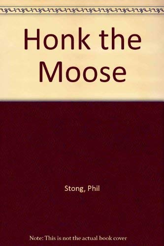 Honk the Moose (0396047793) by Stong, Phil