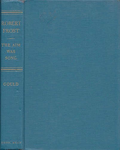 9780396049661: Robert Frost: The Aim Was Song