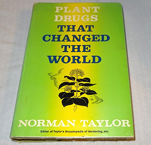 Plant Drugs That Changed the World.: Norman Taylor