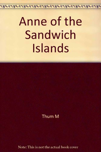 ANNE OF THE SANDWICH ISLANDS: Thum, Marcella