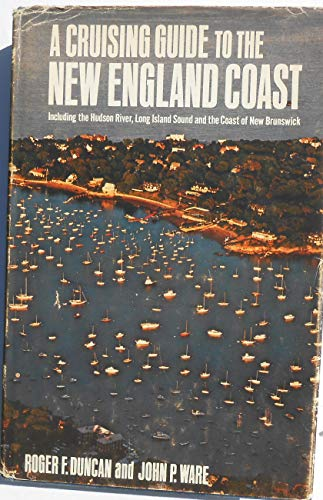 9780396055990: A Cruising Guide to The New England Coast, Including The Hudson River, Long Island Sound, and The Coast of New Brunswick