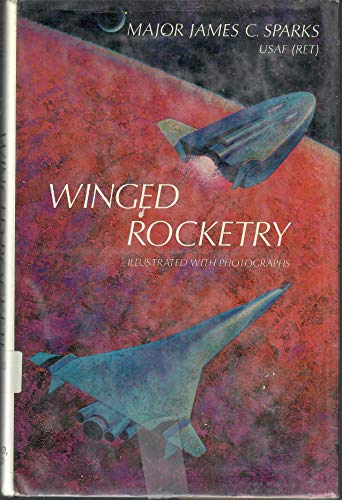 Winged Rocketry.: Sparks, James C.