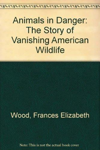 9780396058007: Animals in Danger: The Story of Vanishing American Wildlife