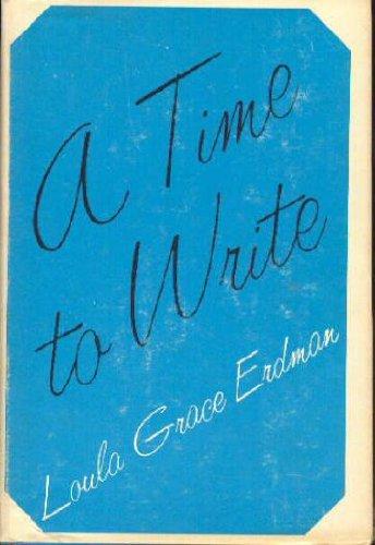 A time to write: Erdman, Loula Grace