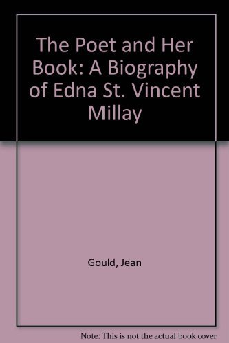 9780396059073: The Poet and Her Book: A Biography of Edna St. Vincent Millay