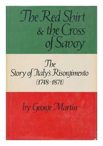 9780396059080: The Red Shirt and the Cross of Savoy: The Story of Italy's Risorgimento, 1748-1871