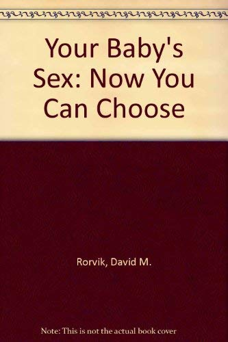 9780396061748: Your Baby's Sex: Now You Can Choose