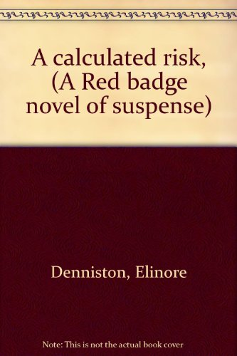 9780396061939: A calculated risk, (A Red badge novel of suspense)