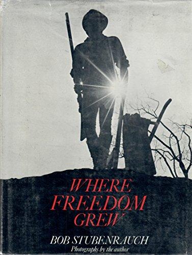 Where Freedom Grew: Bob Stubenrauch