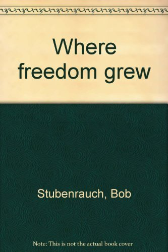 Where Freedom Grew