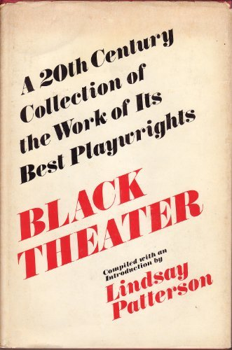 Black Theater: A 2Oth Century Collection of the Work of Its Best Playwrights
