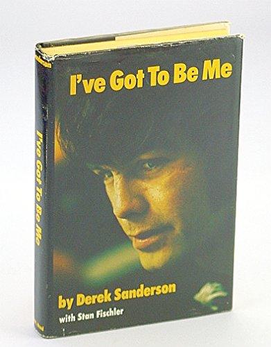 I've Got to Be Me: Sanderson, Derek